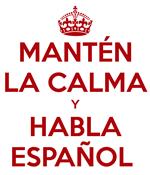 Mantén la calma y habla español.