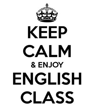 Keep calm and enjoy English class