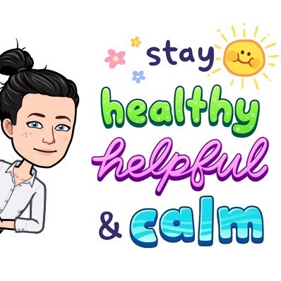 Stay healthy, helpful and calm