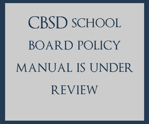 CBSD school board policy manual is under review.
